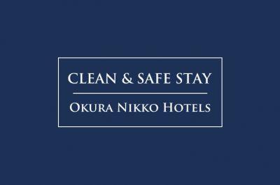 """大倉日航酒店集團 針對新冠病毒疫情的安全對策 ——""""CLEAN & SAFE STAY"""""""